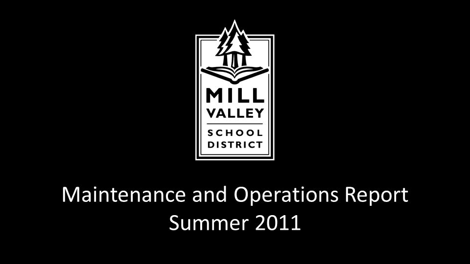 Maintenance and Operations Report Summer 2011