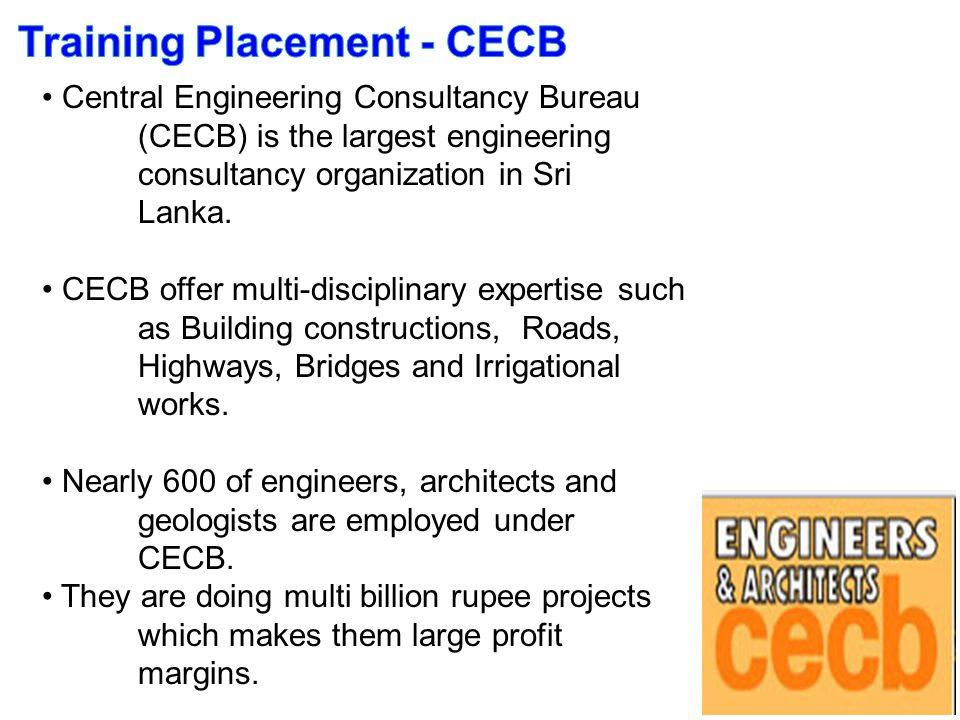 Central Engineering Consultancy Bureau (CECB) is the largest engineering consultancy organization in Sri Lanka.