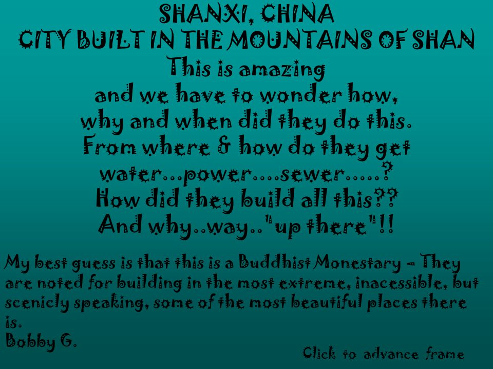 SHANXI, CHINA CITY BUILT IN THE MOUNTAINS OF SHAN This is amazing and we have to wonder how, why and when did they do this.