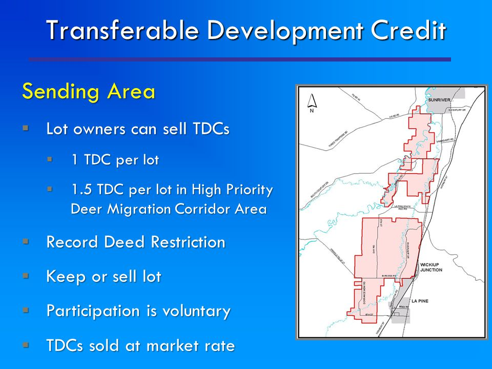 Transferable Development Credit Sending Area  Lot owners can sell TDCs  1 TDC per lot  1.5 TDC per lot in High Priority Deer Migration Corridor Are