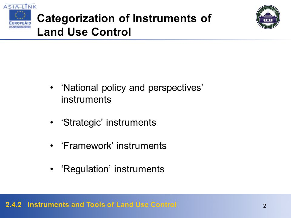 2.4.2 Instruments and Tools of Land Use Control 1 UPA Package 2, Module 4 INSTRUMENTS AND TOOLS OF LAND USE CONTROL