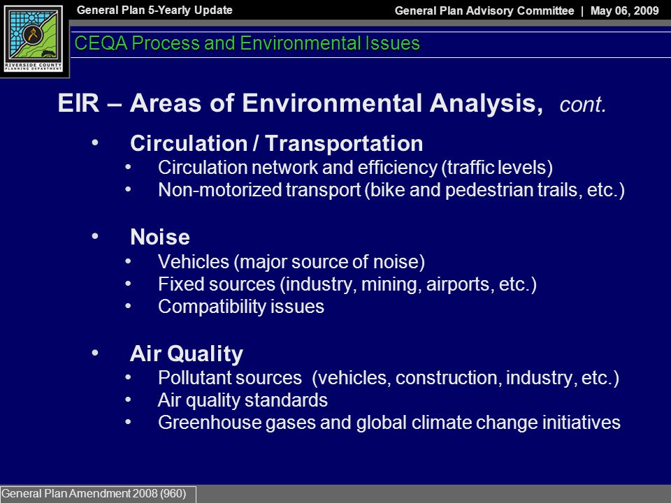 General Plan 5-Yearly Update General Plan Advisory Committee | May 06, 2009 General Plan Amendment 2008 (960) EIR – Areas of Environmental Analysis, cont.