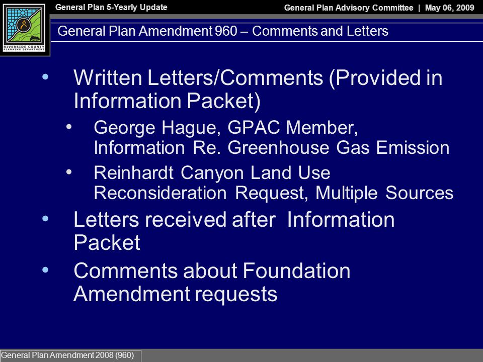 General Plan 5-Yearly Update General Plan Advisory Committee | May 06, 2009 General Plan Amendment 2008 (960) General Plan Amendment 960 – Comments – Reinhardt Canyon