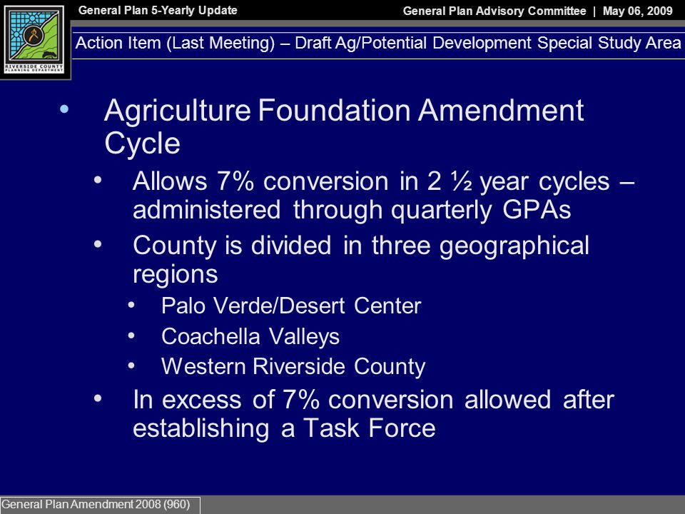 General Plan 5-Yearly Update General Plan Advisory Committee | May 06, 2009 General Plan Amendment 2008 (960) Action Item – Draft Northeast Agriculture Conversion Policy (LNAP) Proposed Table for Appendix E (*Mixed use developments can augment this schedule)