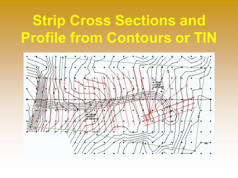 Strip Cross Sections and Profile from Contours or TIN