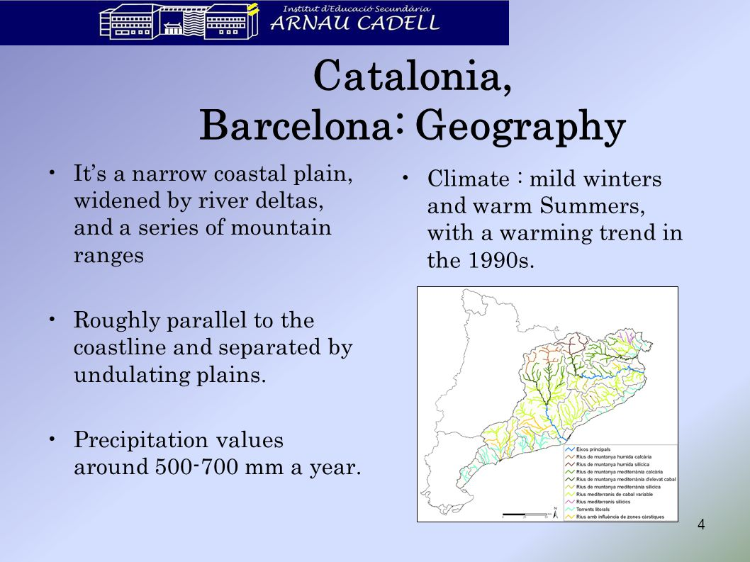 Catalonia, Barcelona: Geography It's a narrow coastal plain, widened by river deltas, and a series of mountain ranges Roughly parallel to the coastlin