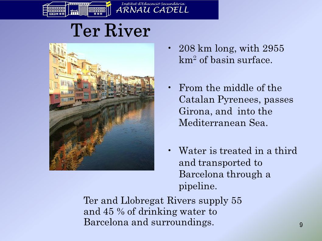 Water Quality At the end of 1980s, the rivers of the Barcelona region stood as the most polluted and degraded of Western Europe.