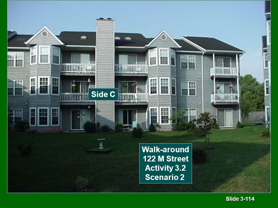 Slide 3-114 Side C Walk-around 122 M Street Activity 3.2 Scenario 2