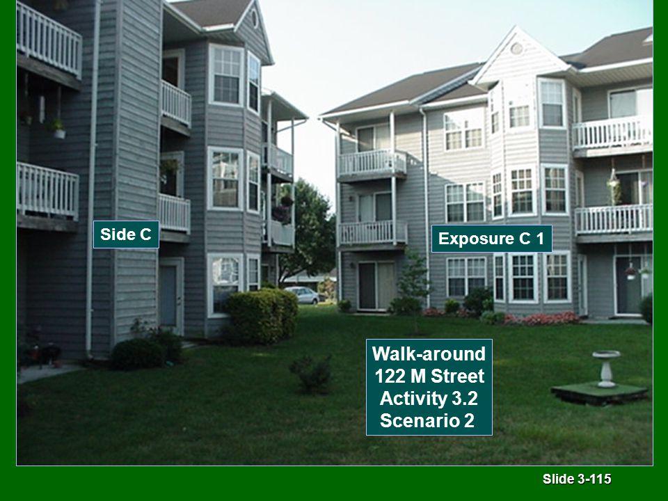 Slide 3-115 Side C Exposure C 1 Walk-around 122 M Street Activity 3.2 Scenario 2