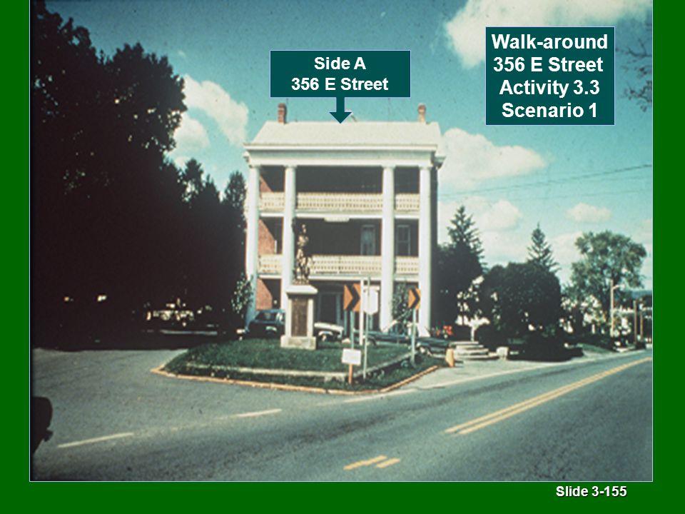 Slide 3-155 Walk-around 356 E Street Activity 3.3 Scenario 1 Side A 356 E Street