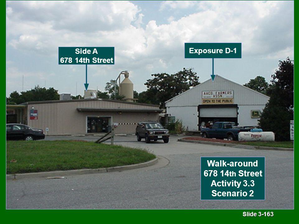 Slide 3-163 Walk-around 678 14 th Street Activity 3.3 Scenario 2 Side A 678 14th Street Exposure D-1