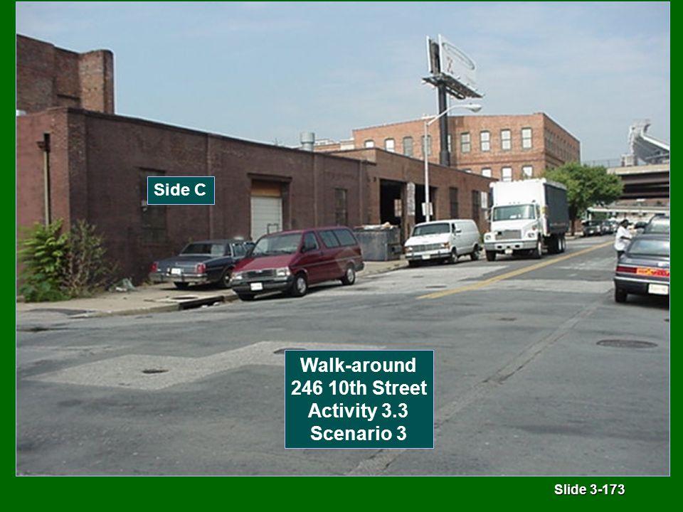 Slide 3-173 Side C Walk-around 246 10th Street Activity 3.3 Scenario 3