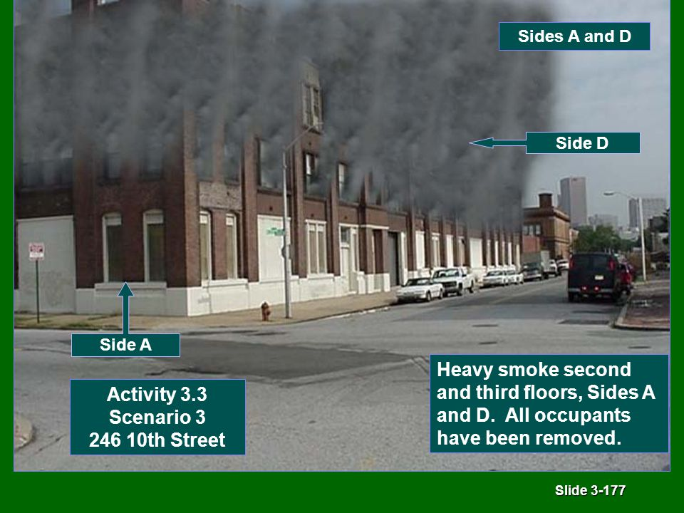 Slide 3-177 Activity 3.3 Scenario 3 246 10th Street Heavy smoke second and third floors, Sides A and D.