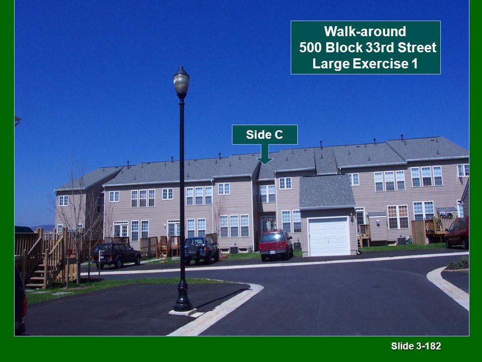 Slide 3-182 Side C Walk-around 500 Block 33rd Street Large Exercise 1