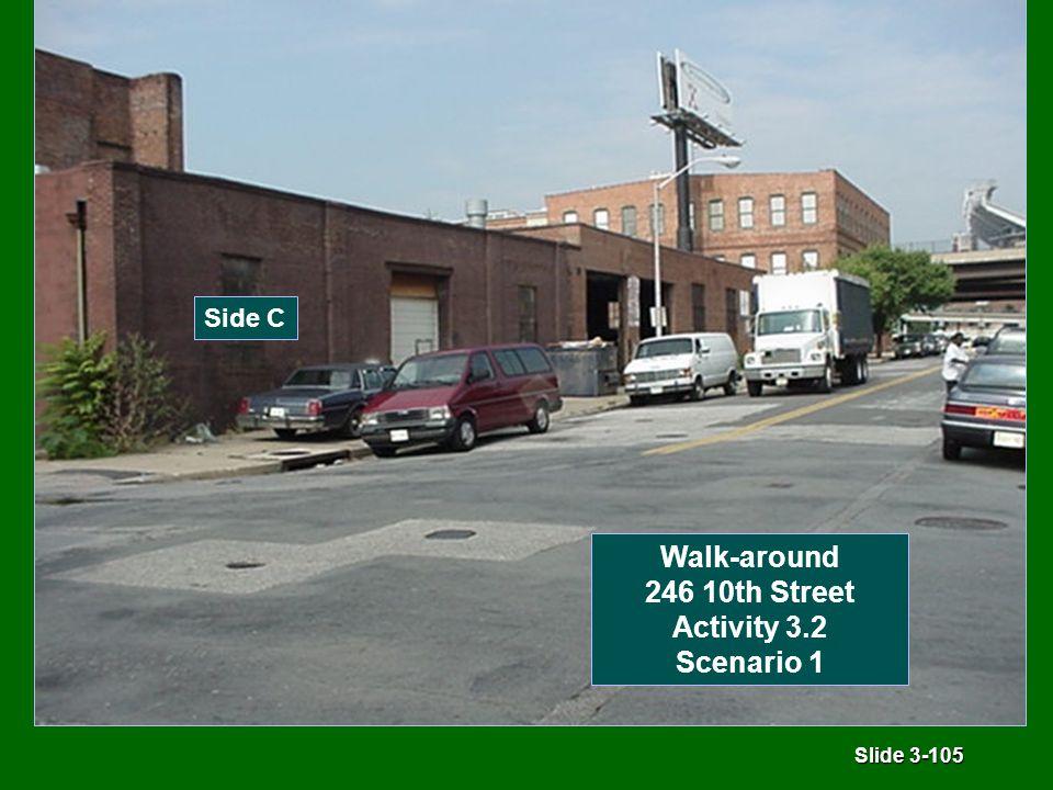 Slide 3-105 Side C Walk-around 246 10th Street Activity 3.2 Scenario 1