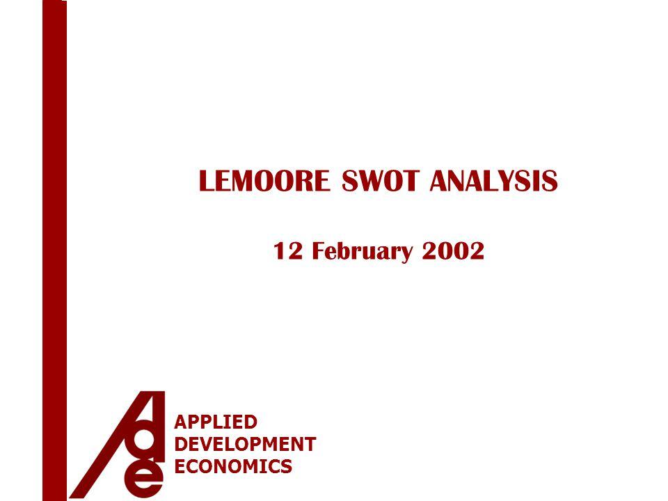 APPLIED DEVELOPMENT ECONOMICS LEMOORE SWOT ANALYSIS 12 February 2002