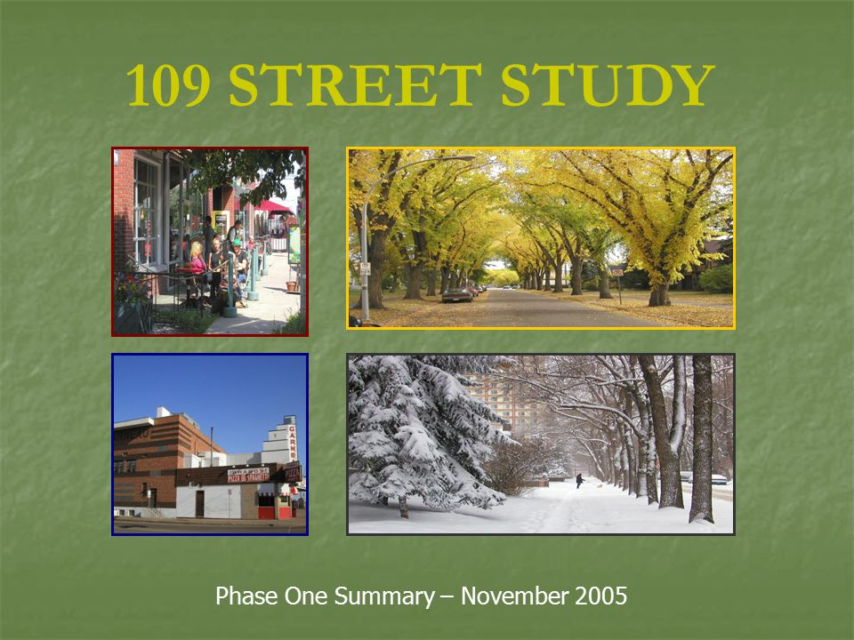 109 STREET STUDY Phase One Summary – November 2005