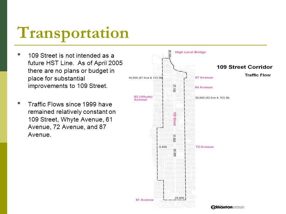 Transportation 109 Street is not intended as a future HST Line.