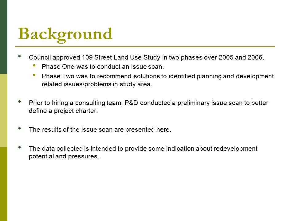 Background Council approved 109 Street Land Use Study in two phases over 2005 and 2006.