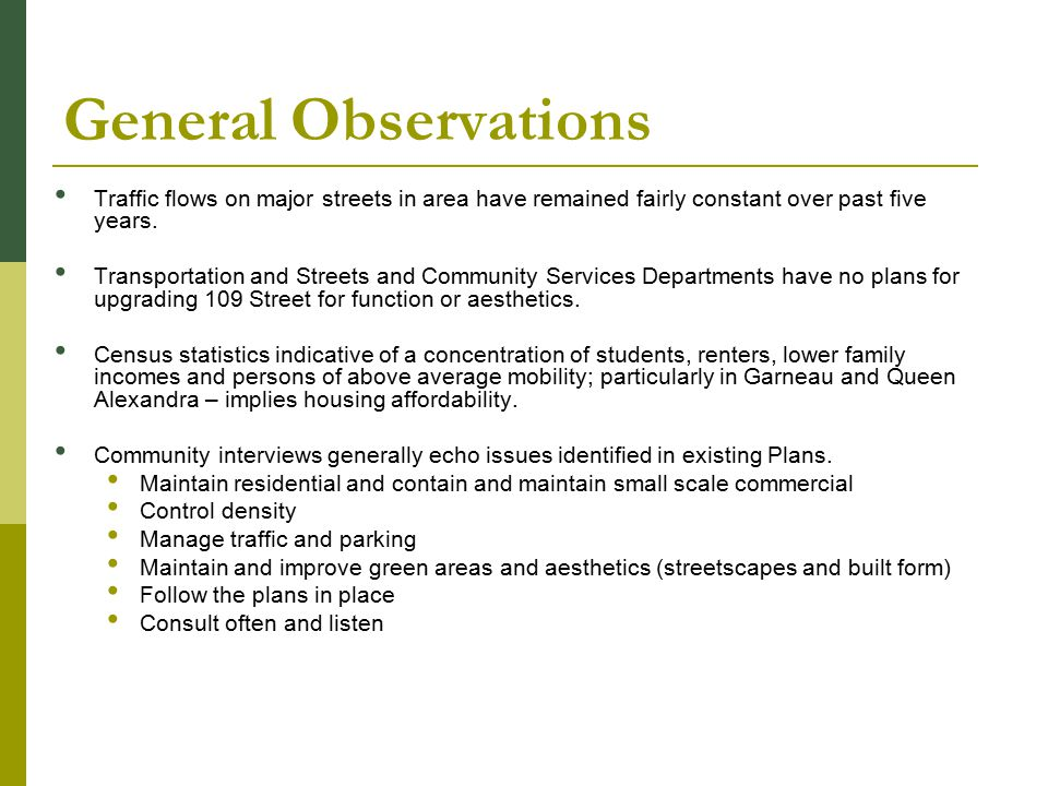 General Observations Traffic flows on major streets in area have remained fairly constant over past five years.
