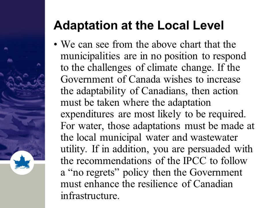 Adaptation at the Local Level We can see from the above chart that the municipalities are in no position to respond to the challenges of climate change.