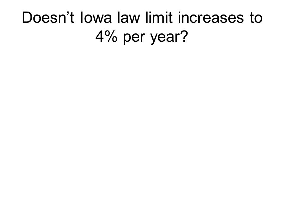 Doesn't Iowa law limit increases to 4% per year?