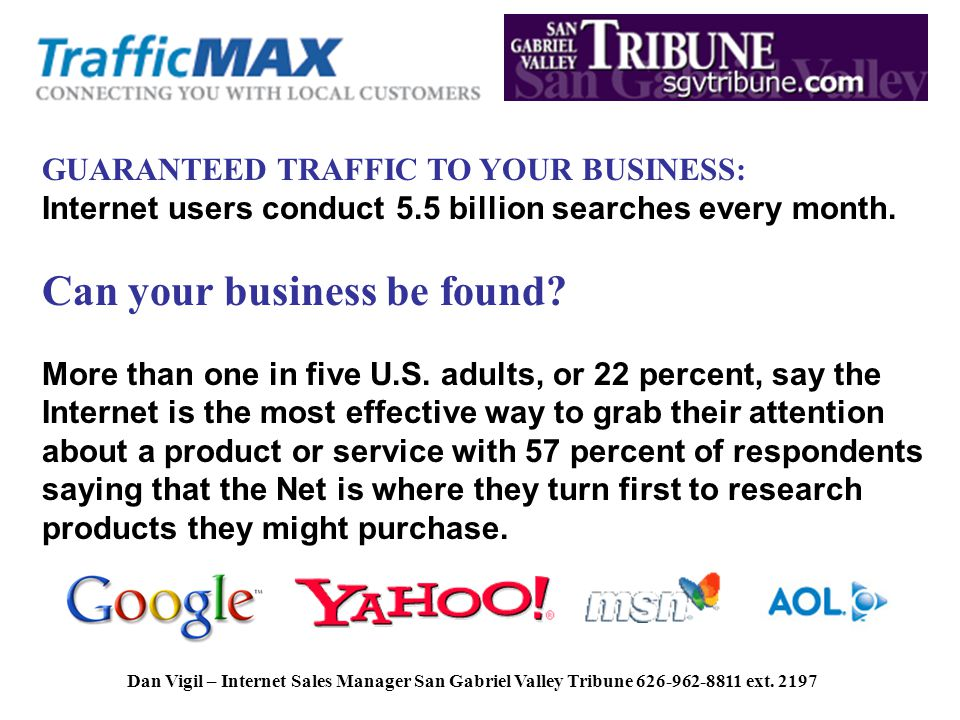 Dan Vigil – Internet Sales Manager San Gabriel Valley Tribune 626-962-8811 ext.