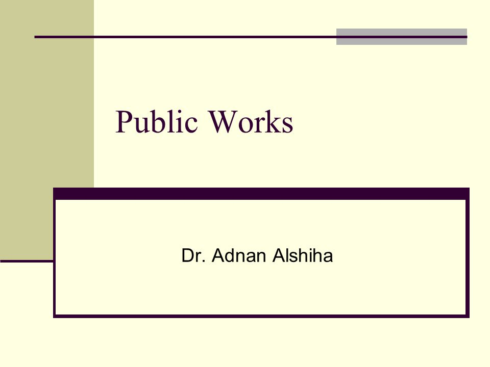 Public Works Dr. Adnan Alshiha