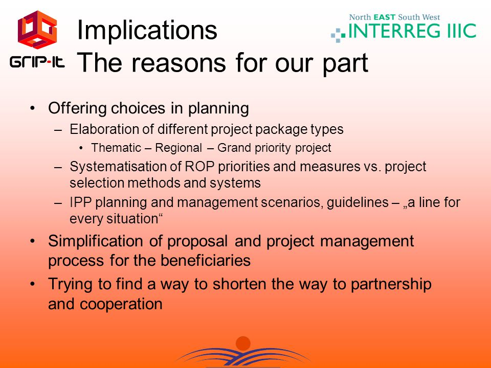 Offering choices in planning –Elaboration of different project package types Thematic – Regional – Grand priority project –Systematisation of ROP priorities and measures vs.