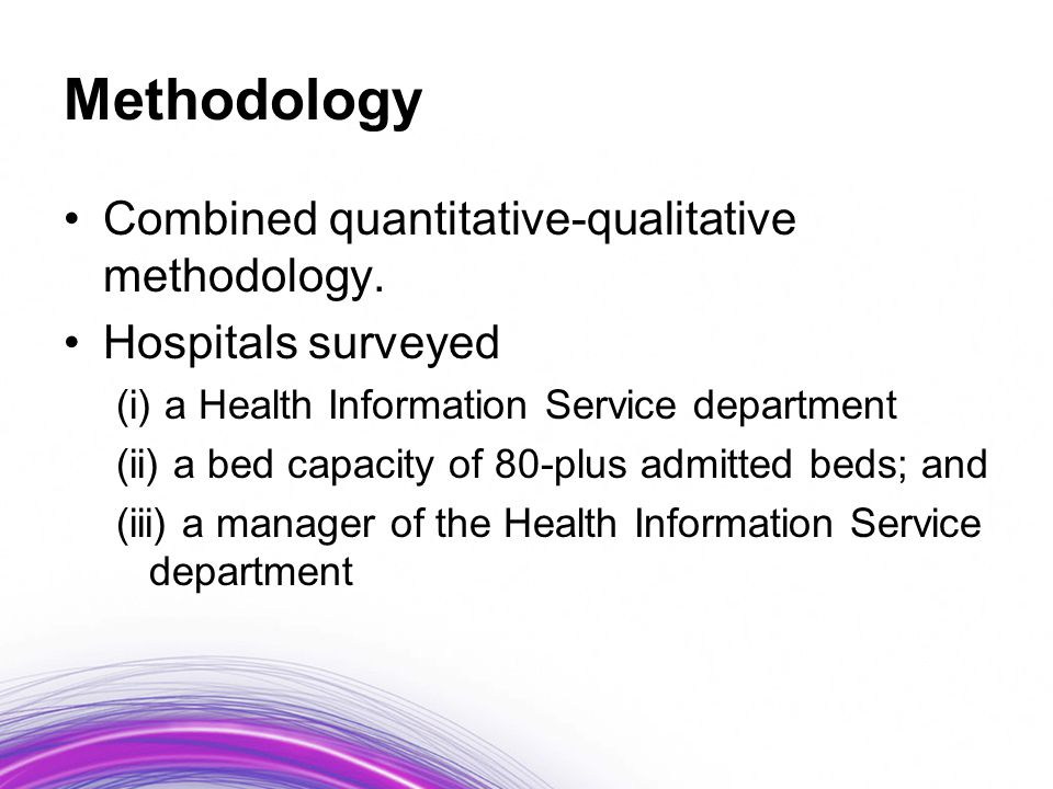 Methodology Combined quantitative-qualitative methodology. Hospitals surveyed (i) a Health Information Service department (ii) a bed capacity of 80-pl