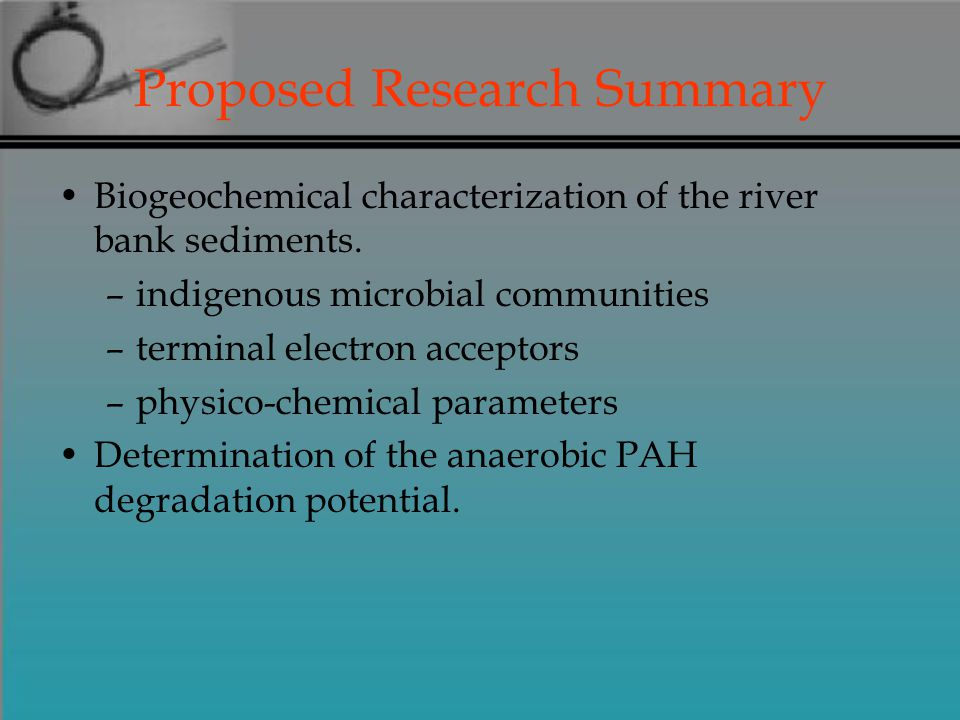 Proposed Research Summary Biogeochemical characterization of the river bank sediments.