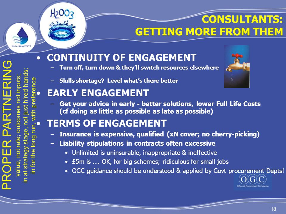 18 CONTINUITY OF ENGAGEMENT –Turn off, turn down & they'll switch resources elsewhere –Skills shortage? Level what's there better EARLY ENGAGEMENT –Ge