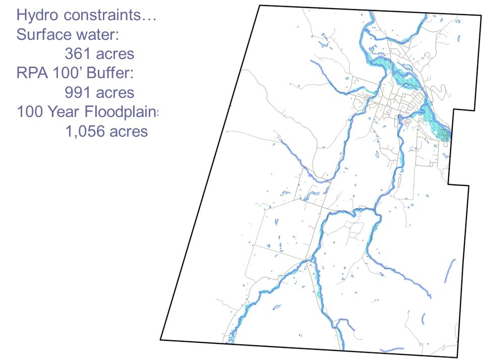 Hydro constraints… Surface water: 361 acres RPA 100' Buffer: 991 acres 100 Year Floodplains 1,056 acres