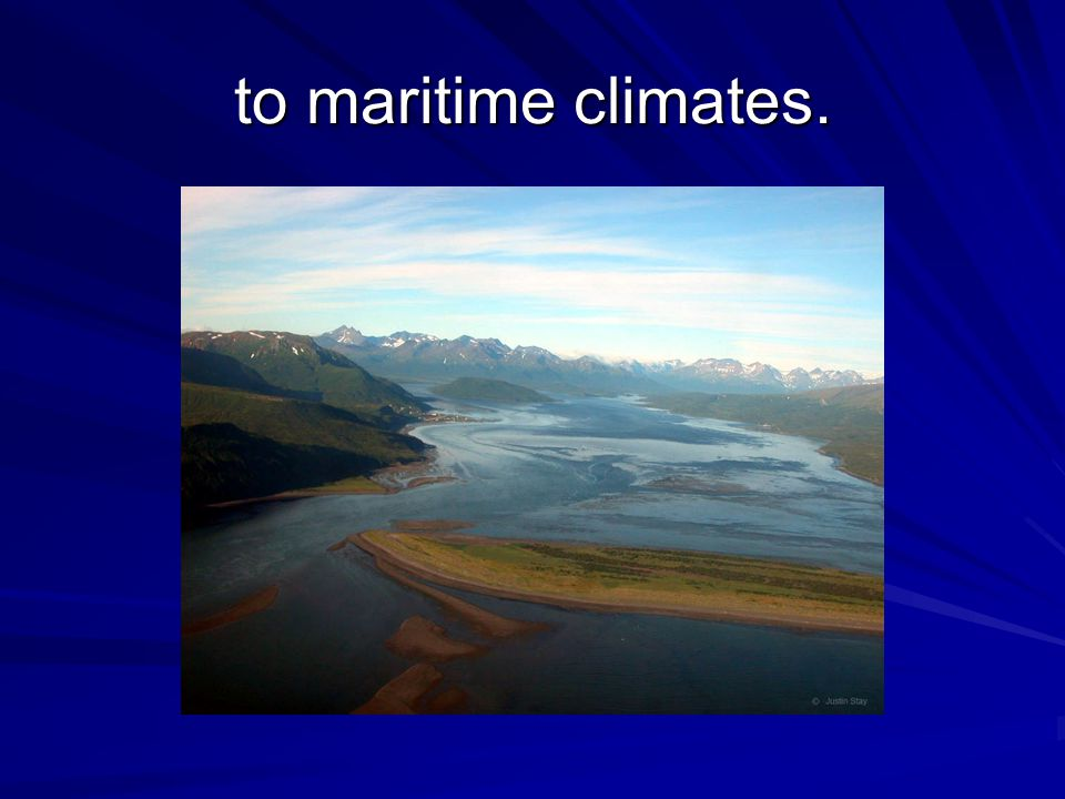 to maritime climates.