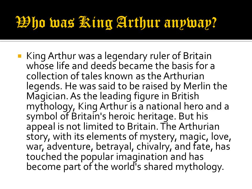  Camelot was the great castle of King Arthur.  Camelot is the seat of power in Britain.