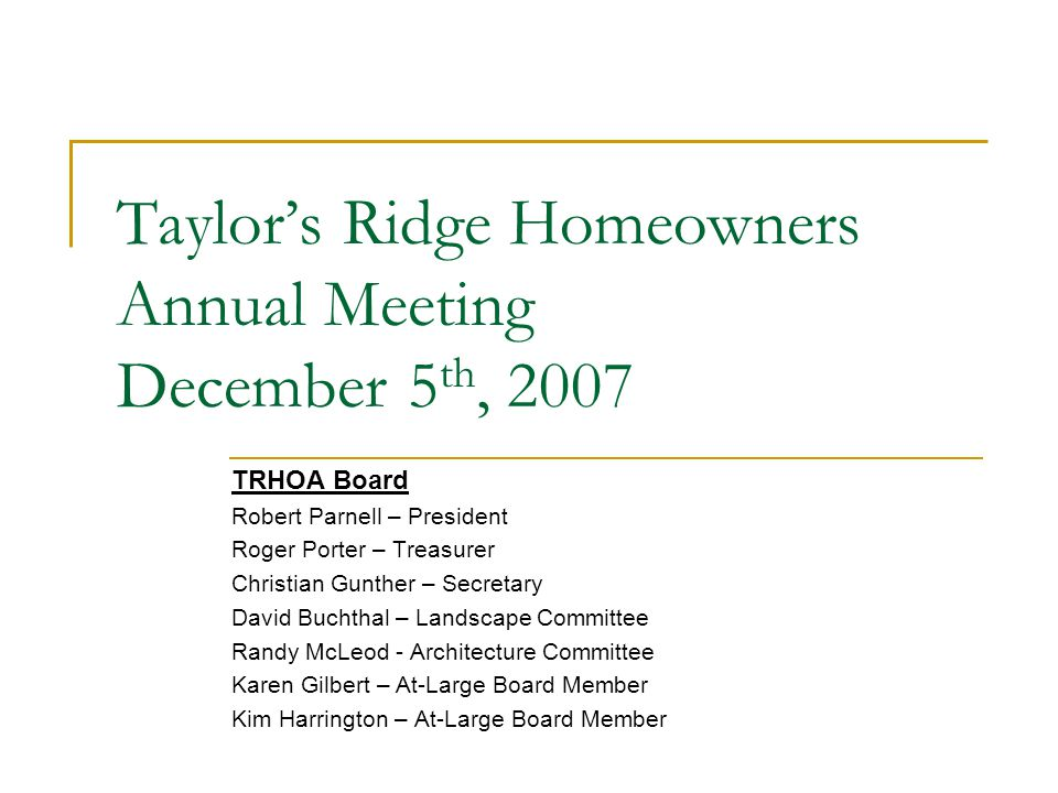 TRHOA 2007 Annual Meeting Treasurer – Roger Porter 2007 Budget2007 Year to date ActualProjected Year End2007 Est.