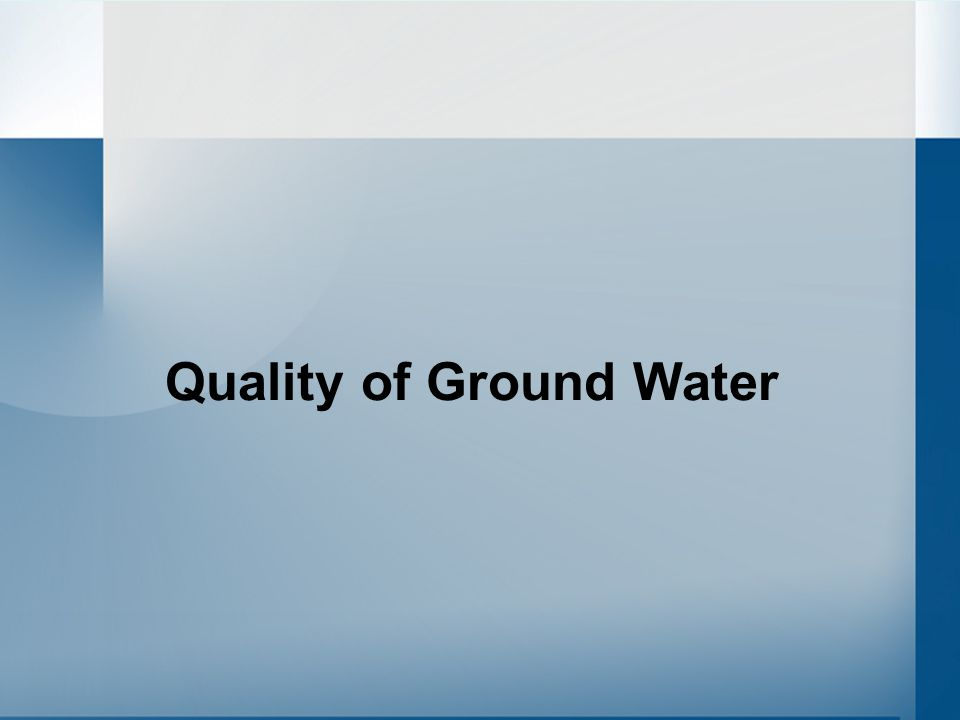 Quality of Ground Water