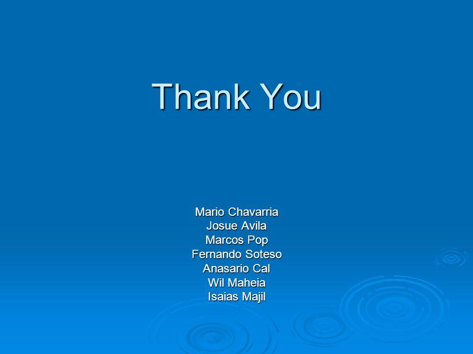 Thank You Mario Chavarria Josue Avila Marcos Pop Fernando Soteso Anasario Cal Wil Maheia Isaias Majil
