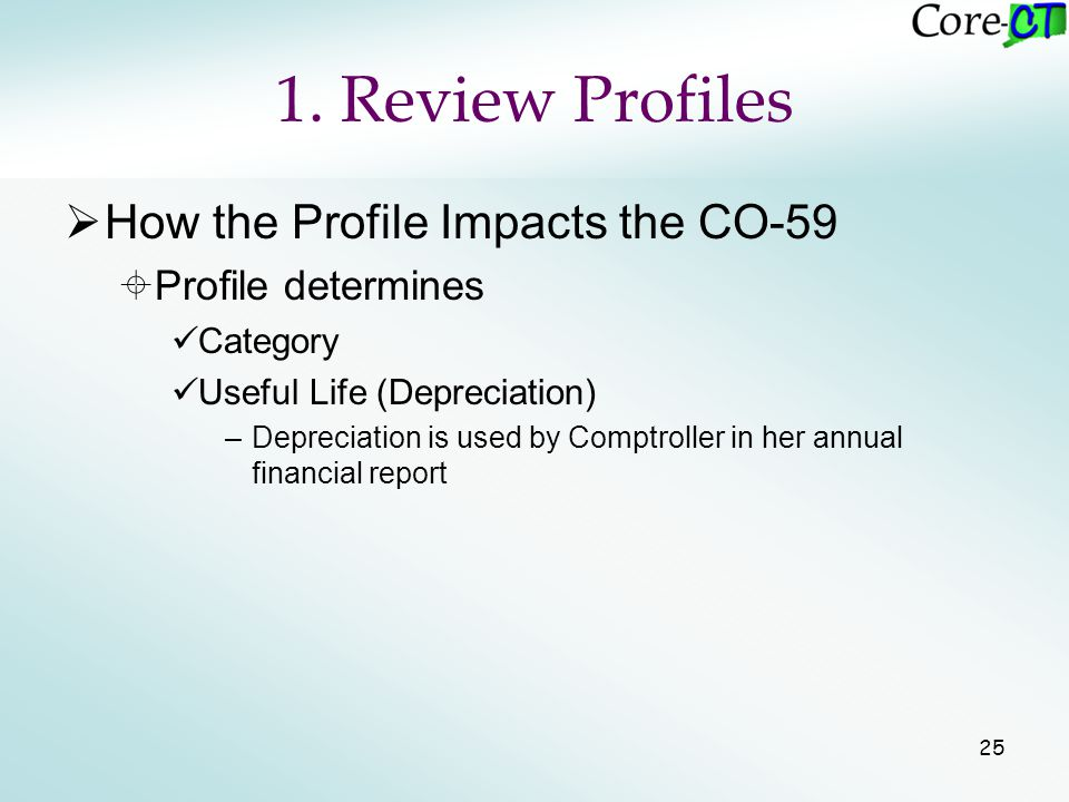 25  How the Profile Impacts the CO-59  Profile determines Category Useful Life (Depreciation) –Depreciation is used by Comptroller in her annual fin