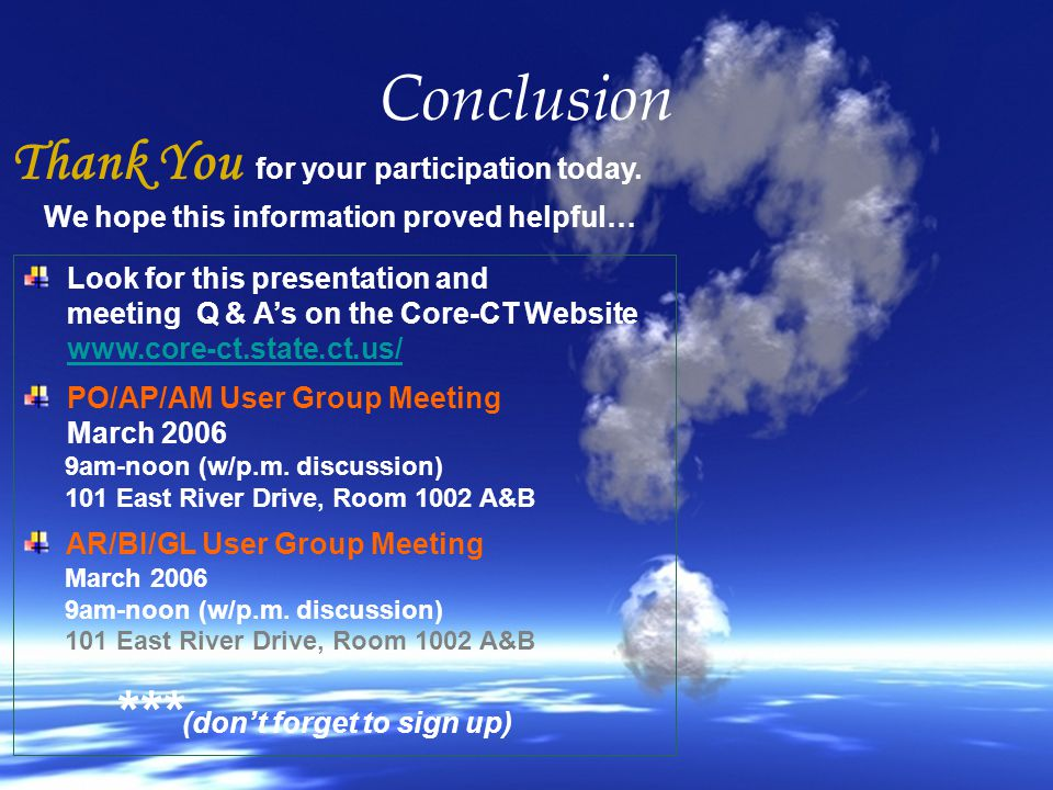 57 Conclusion Thank You for your participation today. We hope this information proved helpful… Look for this presentation and meeting Q & A's on the C