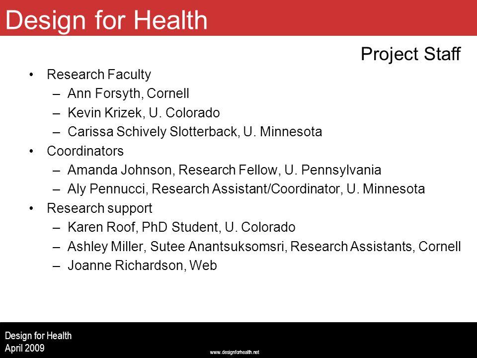 www.designforhealth.net Design for Health April 2009 Research Faculty –Ann Forsyth, Cornell –Kevin Krizek, U.