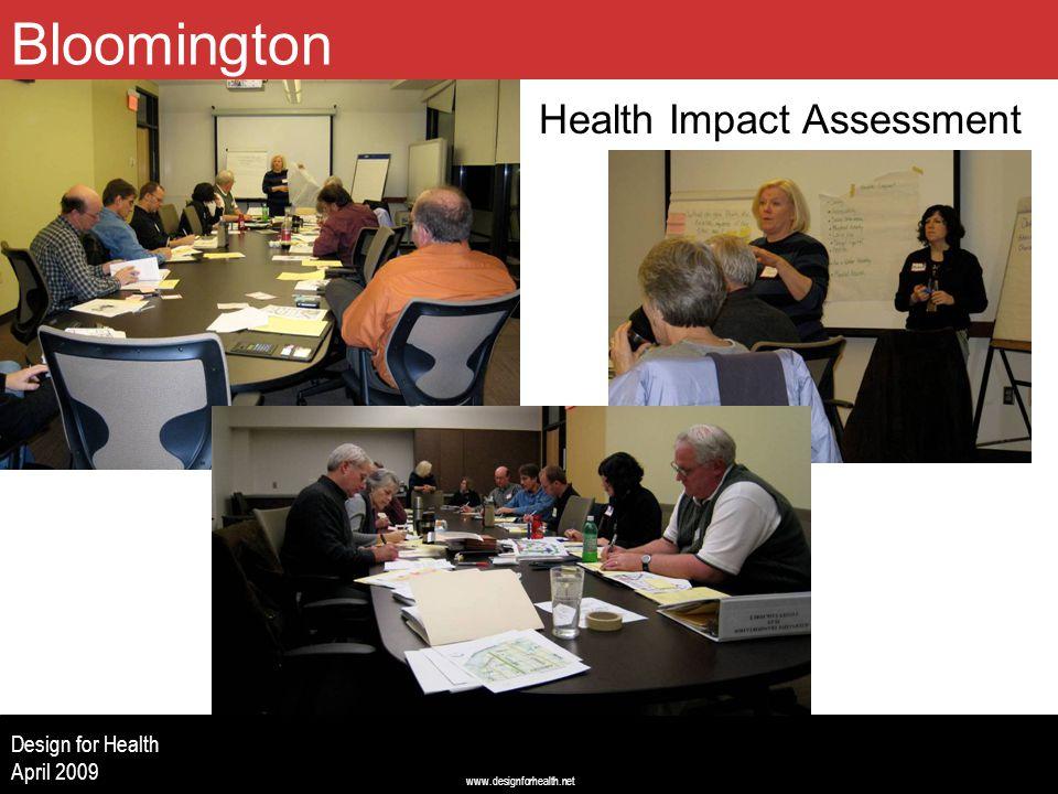 www.designforhealth.net Design for Health April 2009 Bloomington Health Impact Assessment