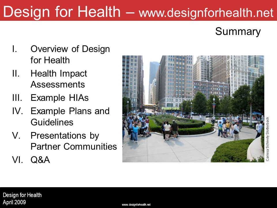 www.designforhealth.net Design for Health April 2009 Design for Health – www.designforhealth.net Summary (Image centered left to right, 2.5 up from bo