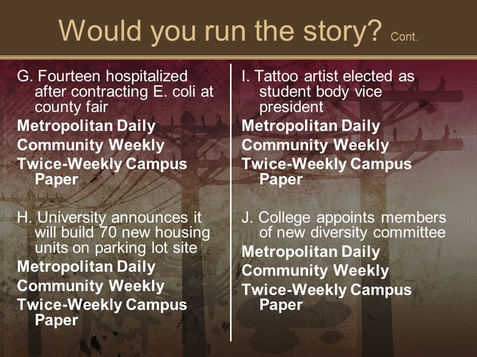Would you run the story. Cont. G. Fourteen hospitalized after contracting E.