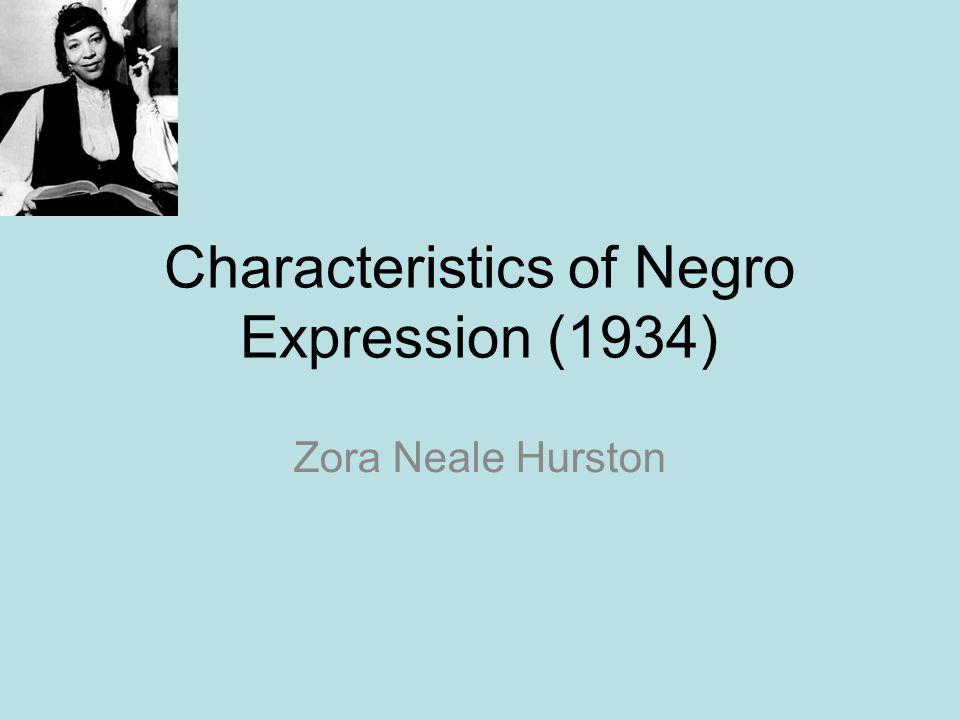 Characteristics of Negro Expression (1934) Zora Neale Hurston