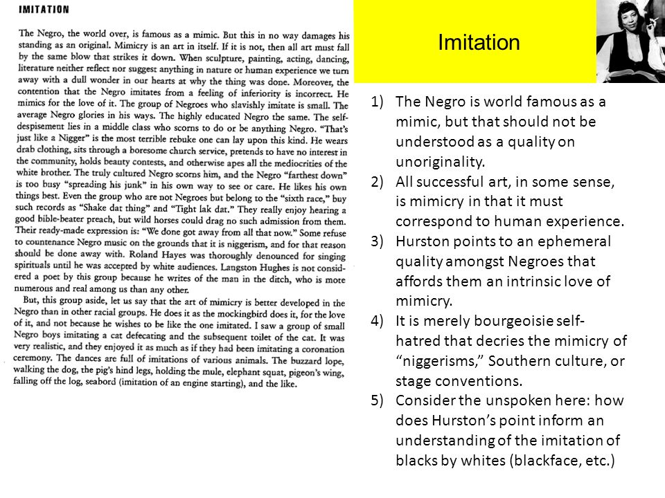 Imitation 1)The Negro is world famous as a mimic, but that should not be understood as a quality on unoriginality. 2)All successful art, in some sense