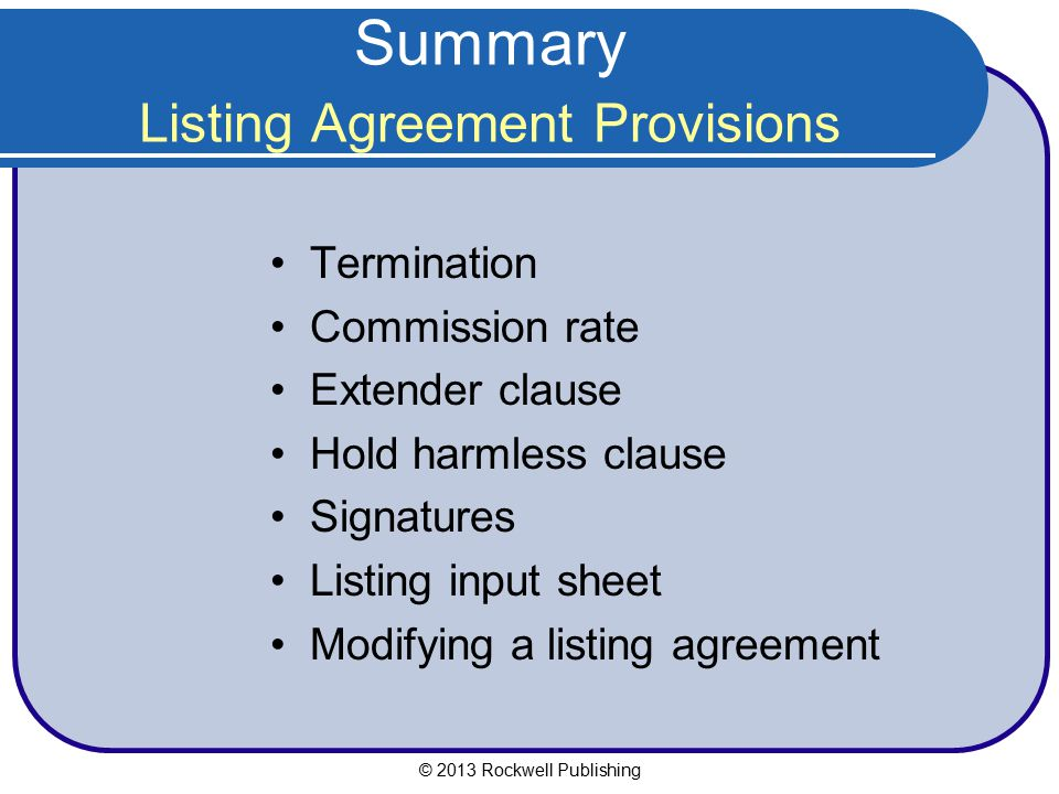 Summary Listing Agreement Provisions Termination Commission rate Extender clause Hold harmless clause Signatures Listing input sheet Modifying a listi