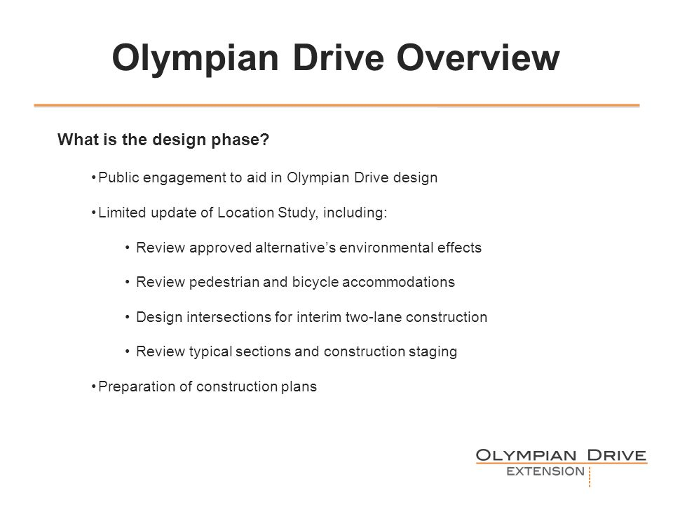 Olympian Drive Overview What is the design phase.