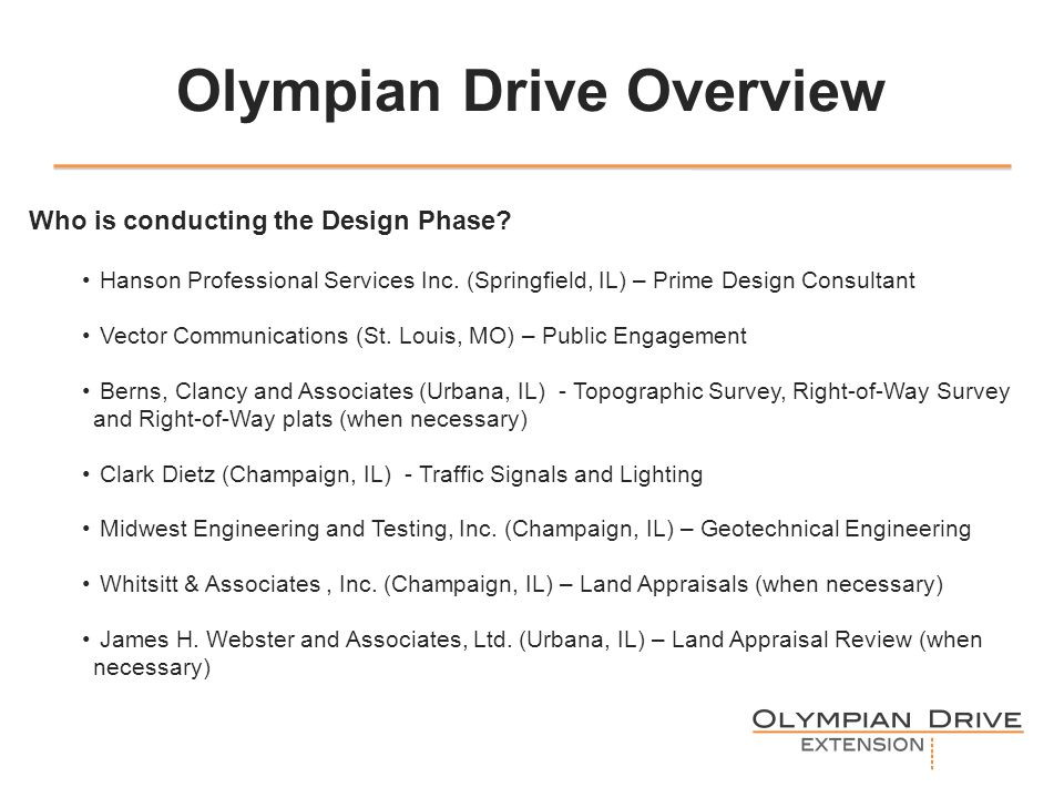Olympian Drive Overview Who is conducting the Design Phase.