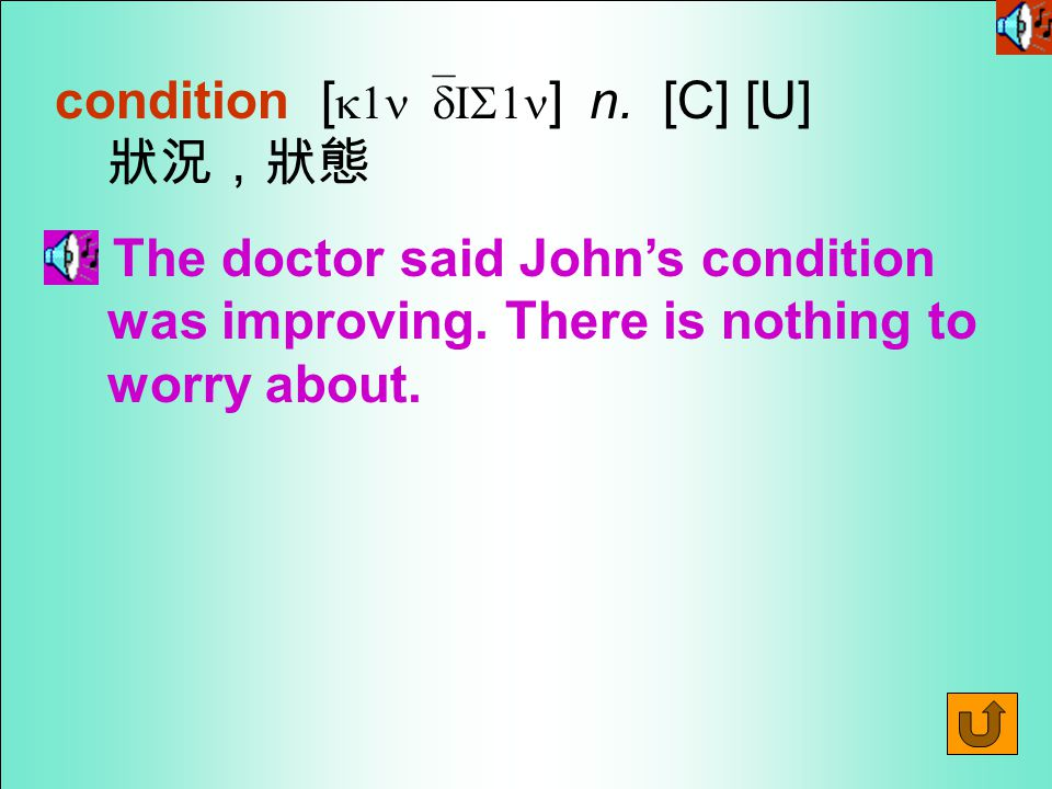 Words for Production 8.conditions [ k1n`dIS1nz ] n.